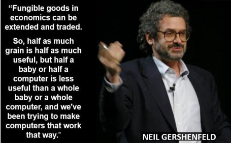 Neil Gershenfeld fungible quote