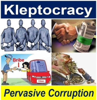 Kleptocracy and pervasive corruption