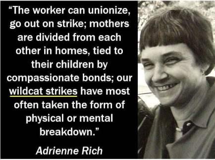 Adrienne Rich - Wildcat Strike quote