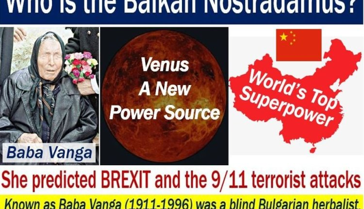 Balkan Nostradamus – Baba Vanga and 2018 predictions