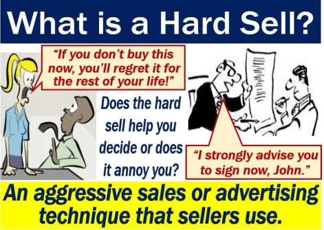 Hard sell - definition and meaning - Market Business News