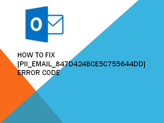 How to Fix [pii_email_847d424bce5c755644dd] Error Code: