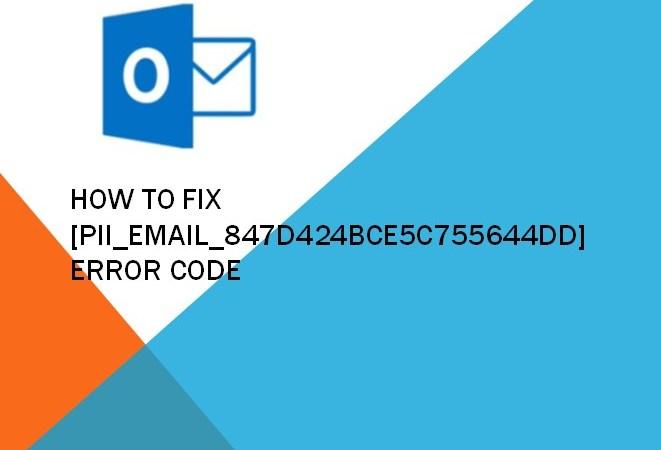 [pii_email_847d424bce5c755644dd] Error Code
