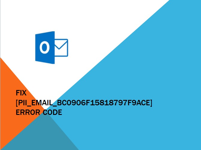 How to Fix [pii_email_bc0906f15818797f9ace] Error Code?