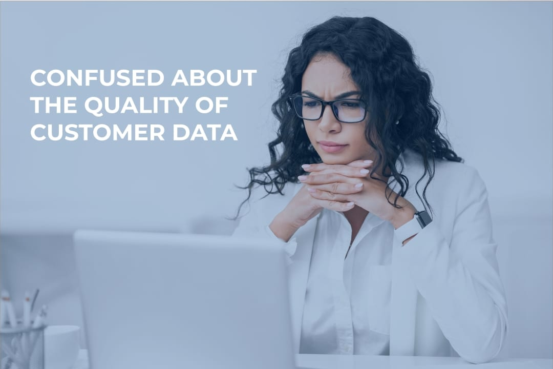 Customer Data Quality Leaves Boss Confused