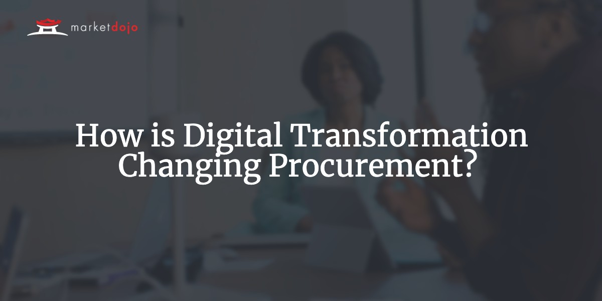 How is Digital Transformation Changing Procurement?