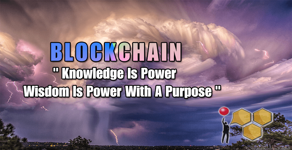 BLOCKCHAIN - Knowledge Is Power Wisdom Is Power With A Purpose 1