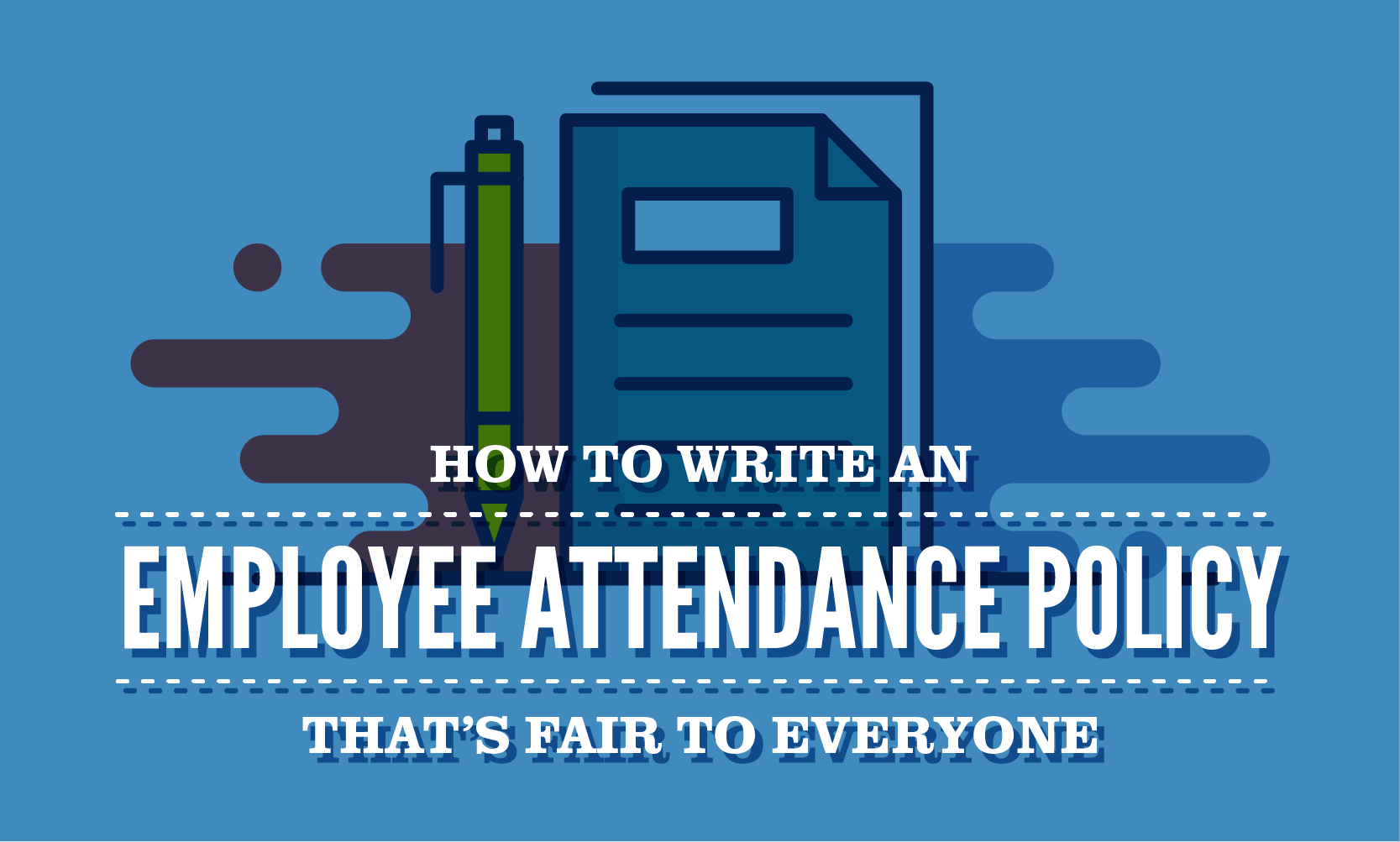 How To Write An Employee Attendance Policy That S Fair To