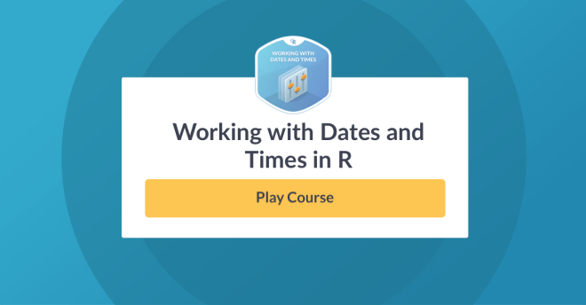 New Course: Working with Dates & Times in R