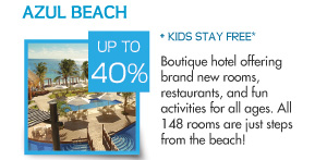 Save up to 40% at Azul Beach – Boutique hotel offering brand new rooms, restaurants, and fun activities for all ages. All 148 rooms are just steps from the beach!