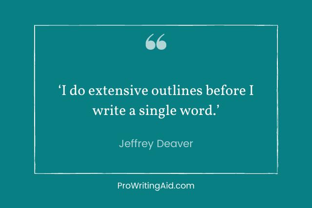 jeffrey deaver: I do extensive outlines before I write a single word.