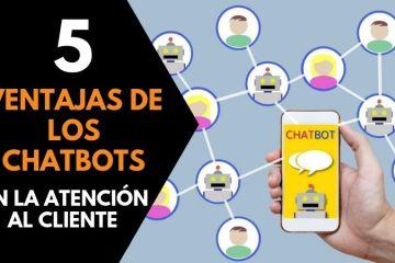 5 ventajas de utilizar chatbots en la atención al cliente online