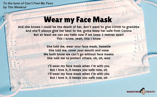 Wear my Face Mask, lyrics by Marketing 4 Health Inc., sung to the tune of Can't Feel My Face by The Weeknd