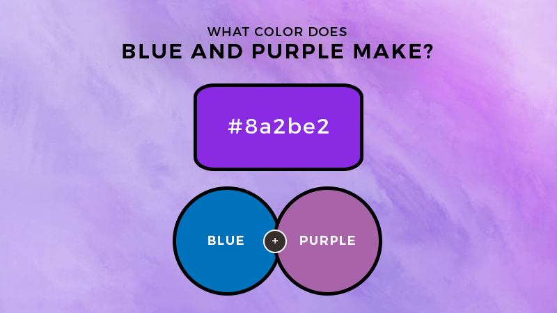 What Color Does Blue And Purple Make