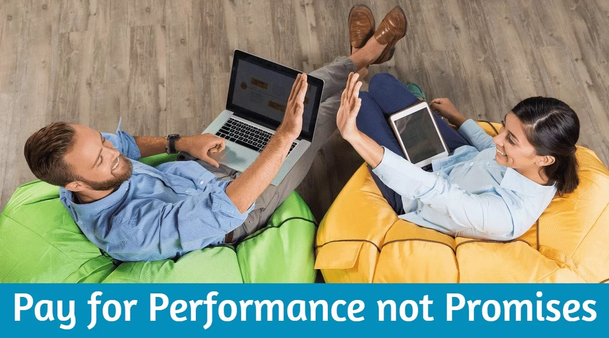 Pay for Performance not Promises