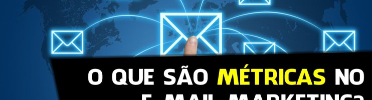 Metricas em E mail Marketing