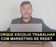 Meus 3 Motivos para ser um Profissional de Marketing de Rede
