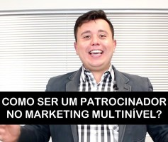 Como ser um Patrocinador no Marketing Multinível