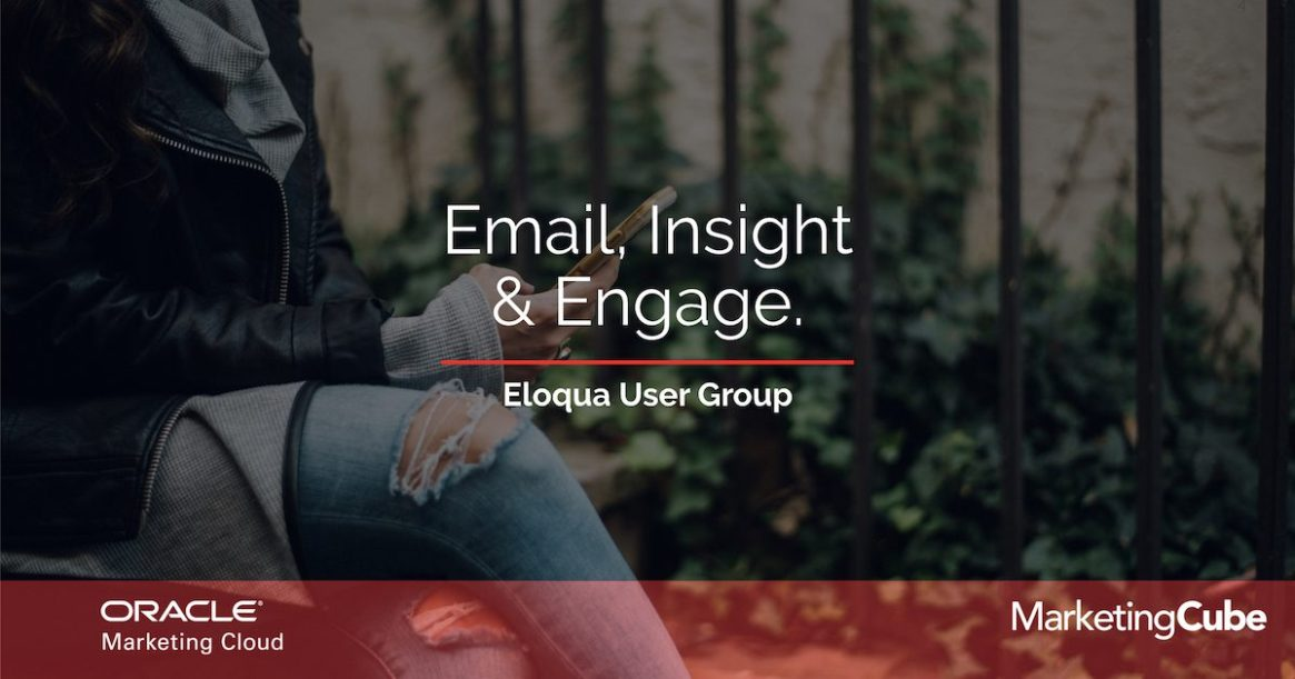 Email, Insight & Engage. Eloqua User Group