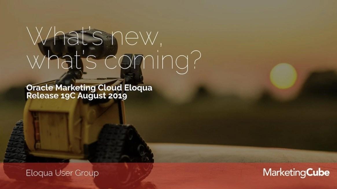 20190731 Release 19C JUL Eloqua User Group 040