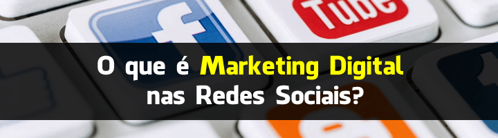 O que é Marketing Digital nas Redes Sociais