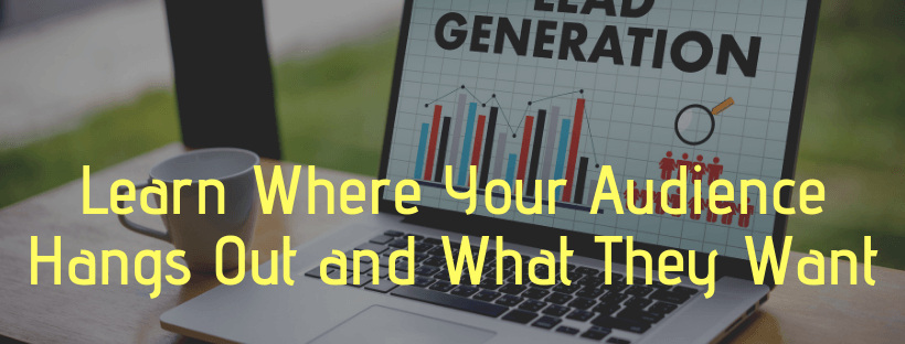 Internet Marketing Sales Funnel Tip: Learn Where Your Audience Hangs Out and What They Want