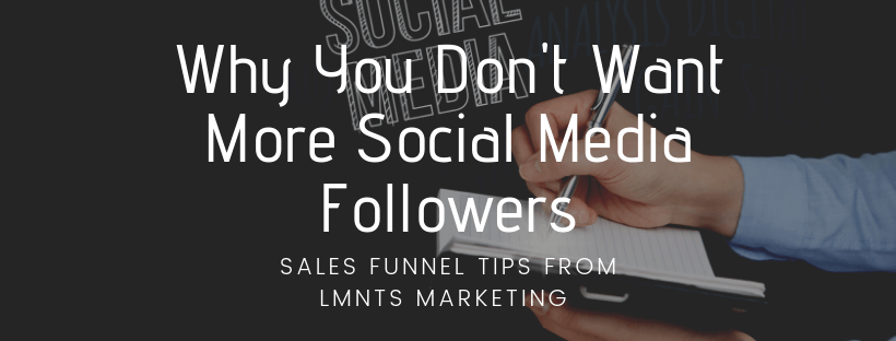 Why You Don't Want More Social Media Followers
