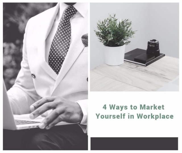 Personal Branding Article - 4 Ways to Market Yourself in Workplace