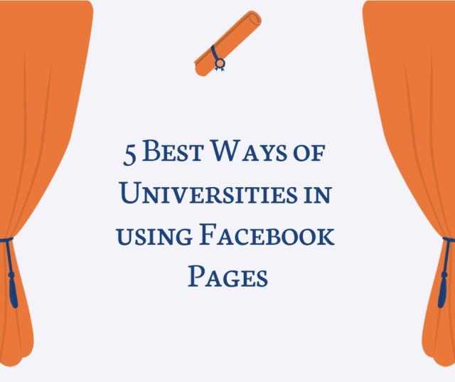 5 Best Ways of Universities in using Facebook Pages