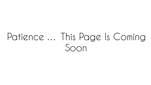 Patience … This Page Is Coming Soon