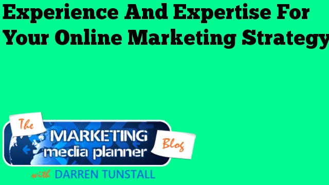 Experience And Expertise For Your Online Marketing Strategy