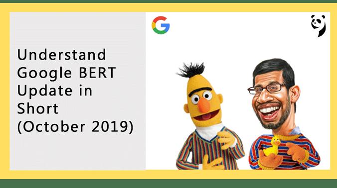 Welcome BERT: Understand Google BERT (October 2019 Update)