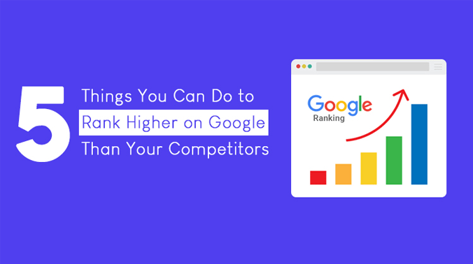 5 SEO Techniques That Can Help You To Rank Higher On Google Than Your Competitors