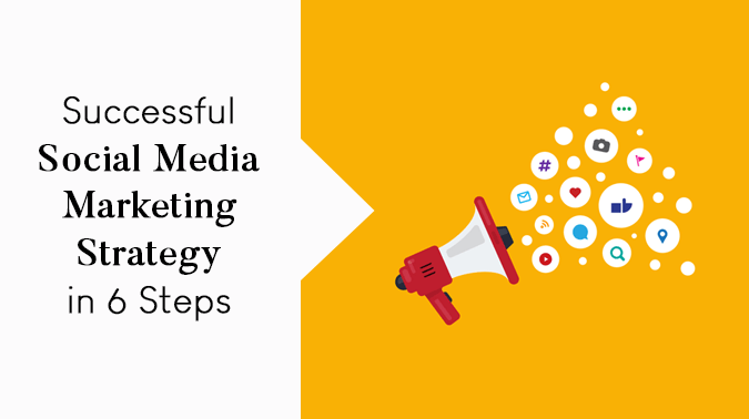 How to Plan Social Media Marketing Strategy for your Business