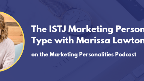 The ISTJ Marketing Personality Type with Marissa Lawton on the Marketing Personalities Podcast hosted by Brit Kolo