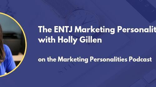 ENTJ Marketing Personality Type - Holly Gillen of Holly G Studios on the marketing personalities podcast