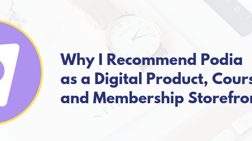 Why I Recommend Podia as a Digital Product, Course, and Membership Storefront