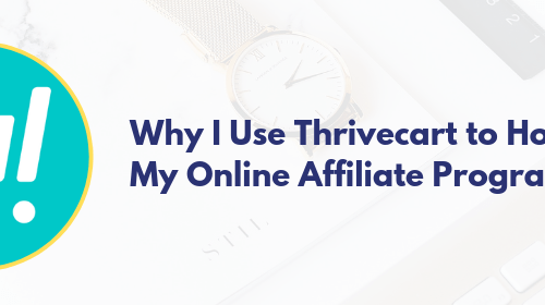 Why I Use Thrivecart to host my online affiliate program