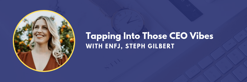 Tapping into those CEO Vibes with ENFJ Marketing Personality Type Steph Gilbert, on the Marketing Personalities Podcast hosted by Brit Kolo