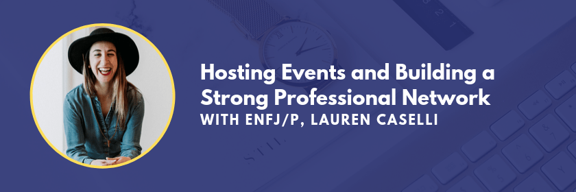 Hosting events and building a strong professional network with ENFJ ENFP Lauren Caselli on the Marketing Personalities Podcast hosted by Brit Kolo