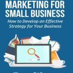 51eT7fKzzPL - Internet Marketing for Small Business: How to Develop an Effective Strategy for Your Business