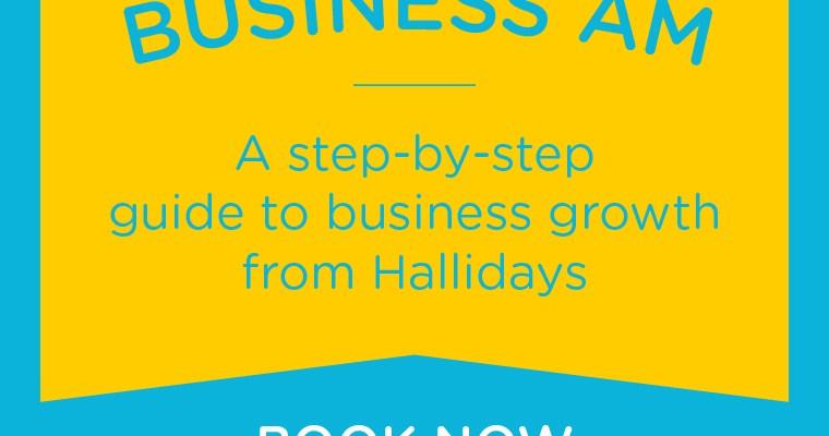 Hallidays Business AM
