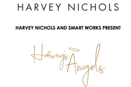 Harvey Nichols and Smart Works present Harvey's Angels