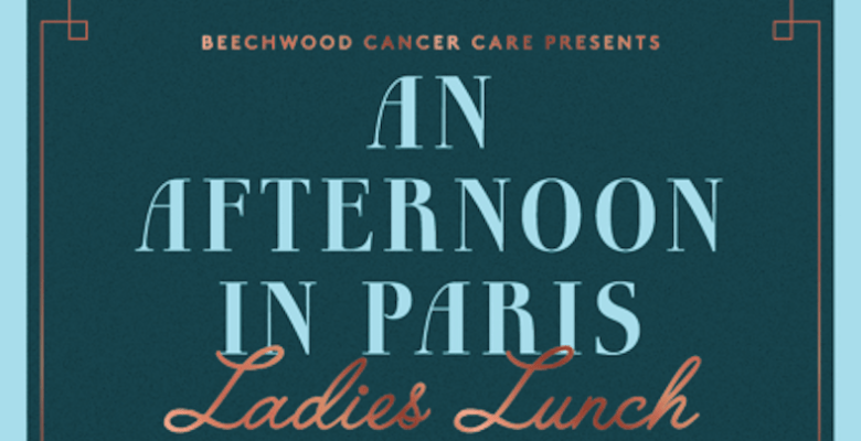 Beechwood Cancer Care Ladies Lunch - An afternoon in Paris