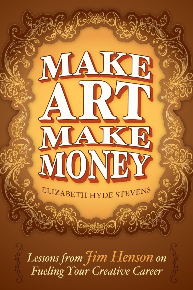 Make Art Make Money by Elizabeth Hyde Stevens Book Review & Highlights