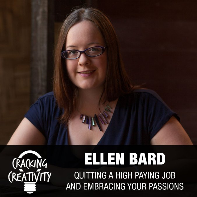 Cracking Creativity Episode 11: Ellen Bard on Leaving Corporate Culture, Opening Up to Creativity, and Juggling so Many Passions