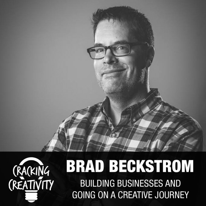 Cracking Creativity Episode 22: Brad Beckstrom on Owning His Own Agencies, Living Lean, and Finding Happiness in Photography