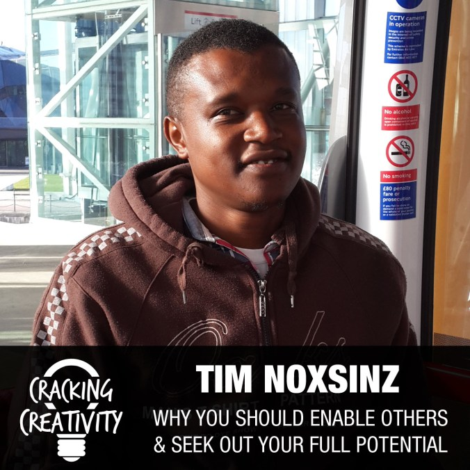 Tim Noxsinz on Enabling Others, Seeking What You Want, and Reaching Your Full Potential - Cracking Creativity Episode 37