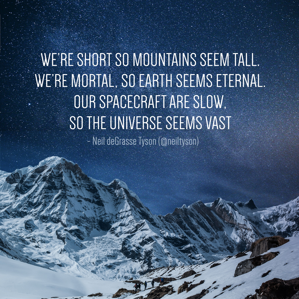 """""""We're Short So Mountains Seem Tall. We're Mortal, So"""