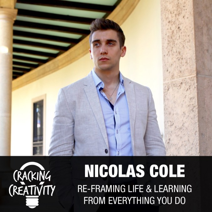 Nicolas Cole on Learning from Everything You do, the Importance of Helping Others, and the Benefit of Marketing- Cracking Creativity Episode 63